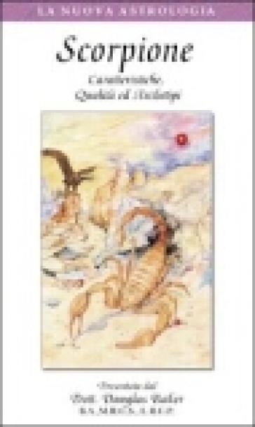Scorpione. Caratteristiche, qualità ed archetipi. Con videocassetta - Douglas Baker |