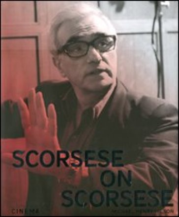 Scorsese on Scorsese. Ediz. inglese