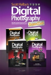 Scott Kelby s Digital Photography Boxed Set, Parts 1, 2, 3, and 4