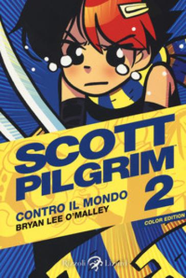Scott Pilgrim contro il mondo. 2. - Brian Lee O'Malley | Rochesterscifianimecon.com