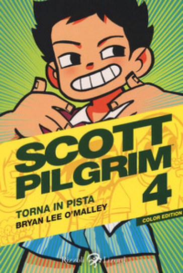 Scott Pilgrim torna in pista. 4. - Brian Lee O'Malley |