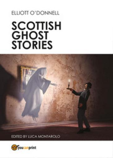 Scottish ghost stories - Elliott O'Donnell |