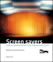 Screen savers. Cinema's preservation in the international scene