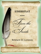 Screenplay: From The Inside