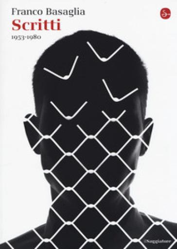Scritti 1953-1980 - Franco Basaglia |