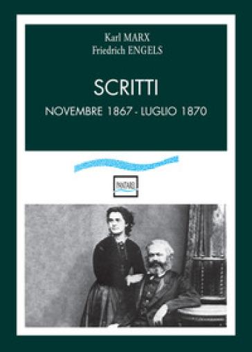 Scritti. Novembre 1867-luglio 1870 - Karl Marx   Rochesterscifianimecon.com
