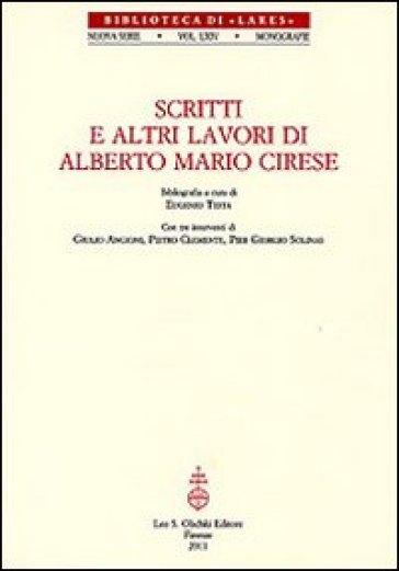 Scritti e altri lavori di Alberto Mario Cirese - E. Testa |