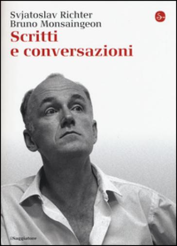 Scritti e conversazioni - RICHTER SVJATOSLAV |