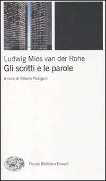 Scritti e le parole (Gli) - Ludwig Mies van der Rohe | Thecosgala.com