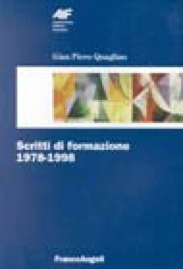 Scritti di formazione (1978-1998) - Gian Piero Quaglino |