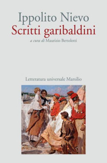 Scritti garibaldini - Ippolito Nievo | Kritjur.org