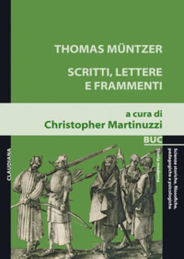 Scritti, lettere e frammenti - Thomas Muntzer   Kritjur.org