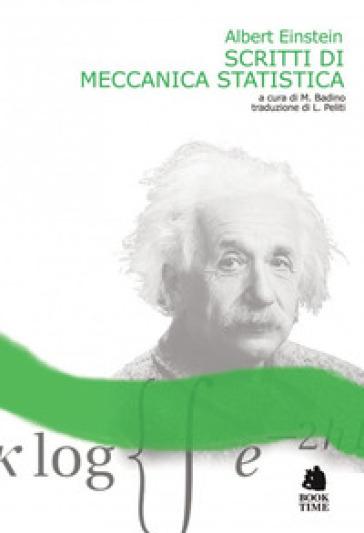 Scritti di meccanica statistica - Albert Einstein |