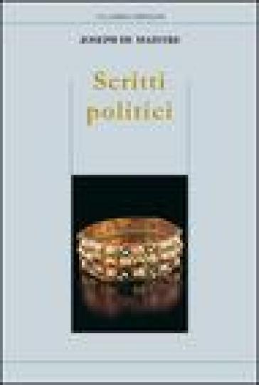 Scritti politici. Studio sulla sovranità e il principio generatore delle costituzioni politiche - Joseph De Maistre   Kritjur.org