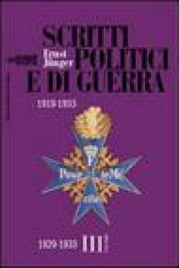 Scritti politici e di guerra. 1919-1933. 3: 1929-1933 - Ernst Junger  