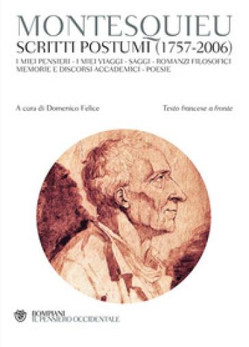 Scritti postumi (1757-2006). Testo francese a fronte - Charles L. de Montesquieu   Rochesterscifianimecon.com