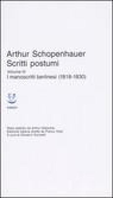 Scritti postumi. 3.I manoscritti berlinesi (1818-1830) - Arthur Schopenhauer |