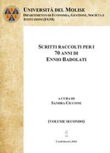 Scritti raccolti per i 70 anni di Ennio Badolati. 2. - Sandra Ciccone |