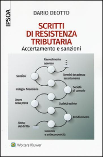 Scritti di resistenza tributaria. Accertamento e sanzioni - Dario Deotto | Ericsfund.org