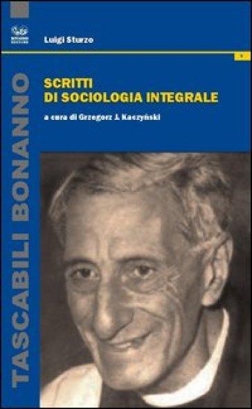 Scritti di sociologia integrale - Luigi Sturzo |
