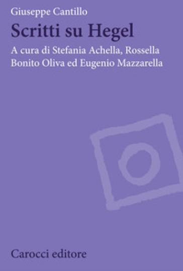 Scritti su Hegel - Giuseppe Cantillo |