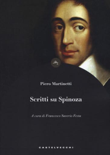 Scritti su Spinoza - Piero Martinetti | Ericsfund.org