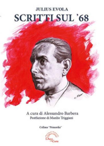Scritti sul '68 - Alessandro Barbera | Rochesterscifianimecon.com