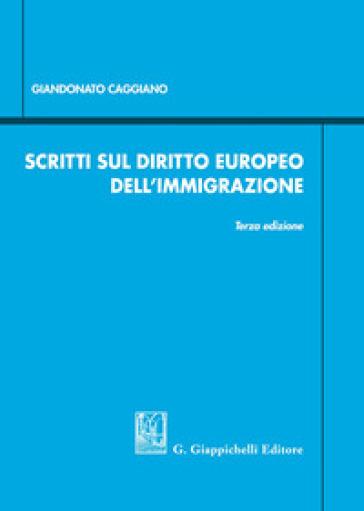 Scritti sul diritto europeo dell'immigrazione - Giandonato Caggiano pdf epub