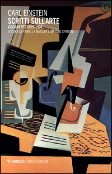 Scritti sull'arte. «Documents» (1929-1930) - Carl Einstein |