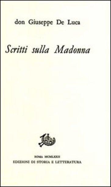 Scritti sulla Madonna - Giuseppe De Luca  