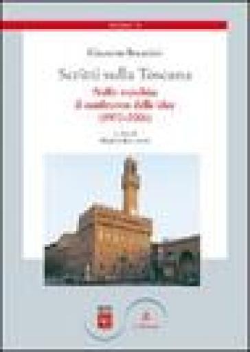 Scritti sulla Toscana. 3.Nella mischia: il confronto delle idee (1970-2006) - Giacomo Becattini   Rochesterscifianimecon.com
