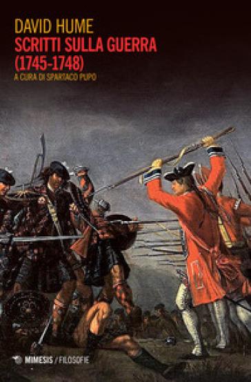 Scritti sulla guerra (1745-1748) - David Hume |