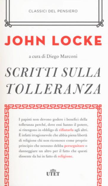 Scritti sulla tolleranza - John Locke |