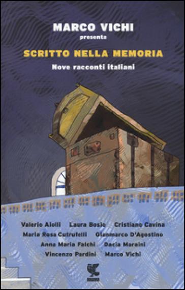 Scritto nella memoria. Nove racconti italiani - M. Vichi   Jonathanterrington.com