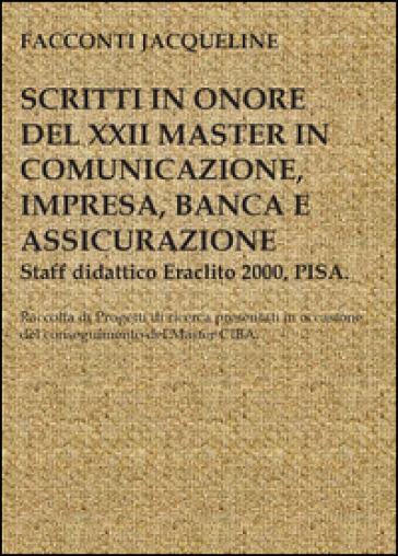Scritto in onore del XXII master in comunicazione, impresa, banca e comunicazione - Jacqueline Facconti | Rochesterscifianimecon.com