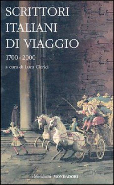 Scrittori italiani di viaggio 1700-2000 (2 vol.) - L. Clerici |