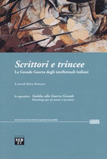 Scrittori e trincee. La grande guerra degli intellettuali italiani - M. Brunazzi   Rochesterscifianimecon.com