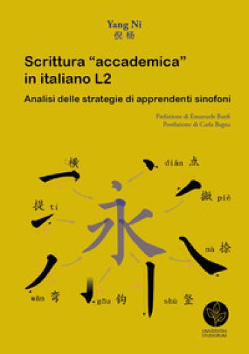Scrittura «accademica» in italiano L2. Analisi delle strategie di apprendenti sinofoni - Yang Ni | Rochesterscifianimecon.com