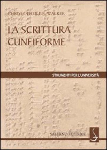 Scrittura cuneiforme (La) - Christopher Walker   Rochesterscifianimecon.com