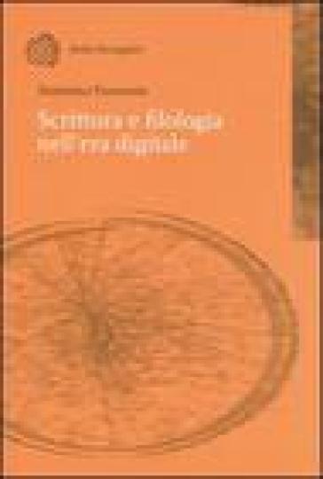 Scrittura e filologia nell'era digitale - Domenico Fiormonte | Rochesterscifianimecon.com