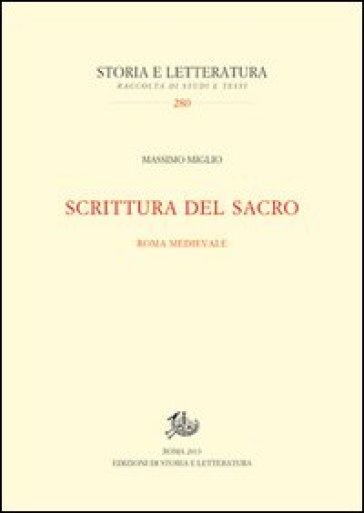 Scrittura del sacro. Roma medievale - Massimo Miglio | Jonathanterrington.com