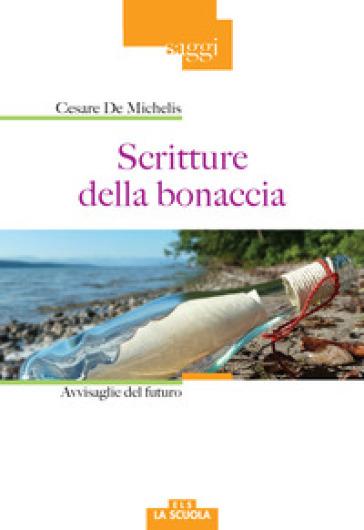 Scritture della bonaccia. Avvisaglie del futuro - Cesare G. De Michelis | Rochesterscifianimecon.com