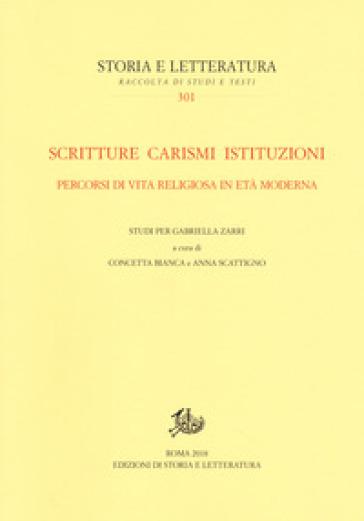 Scritture carismi istituzioni. Percorsi di vita religiosa in età moderna. Studi per Gabriella Zarri - C. Bianca | Kritjur.org