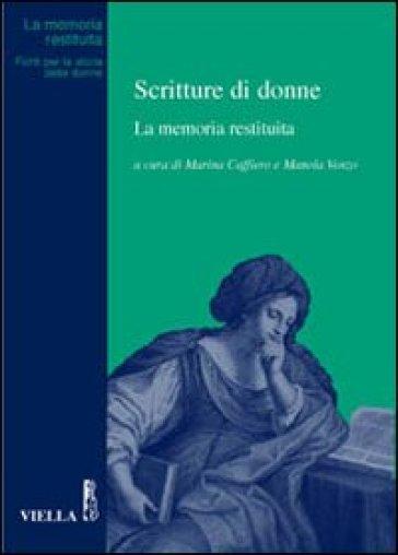 Scritture di donne. La memoria restituita - M. Caffiero |