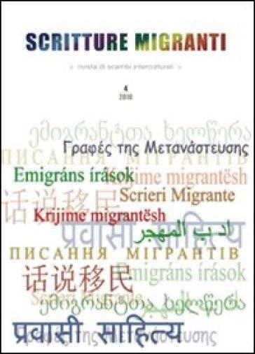 Scritture migranti. Rivista di scambi interculturali (2010). Vol. 4 - F. Pezzarossa pdf epub