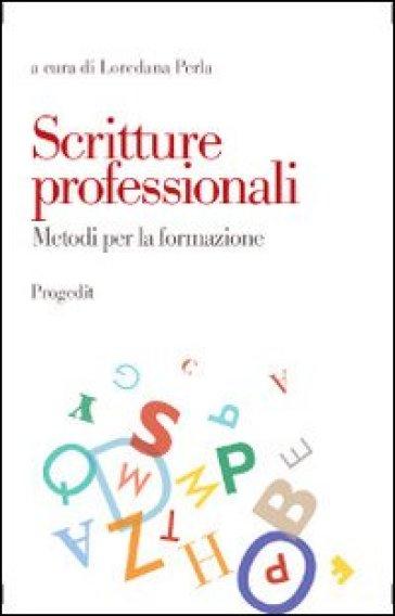 Scritture professionali. Metodi per la formazione - L. Perla |