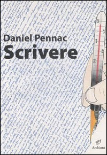 Scrivere. Ediz. illustrata - Daniel Pennac | Rochesterscifianimecon.com