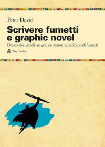 Scrivere fumetti e graphic novel - Peter David | Jonathanterrington.com
