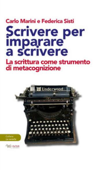 Scrivere per imparare a scrivere. La scrittura come strumento di metacognizione - Carlo Marini | Ericsfund.org