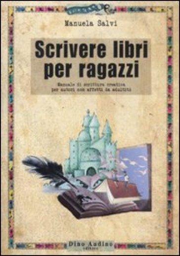 Scrivere libri per ragazzi - Manuela Salvi |